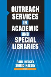 Outreach Services in Academic and Special Libraries by Linda S Katz