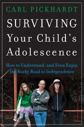 Surviving Your Child's Adolescence by Carl Pickhardt