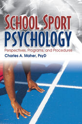 School Sport Psychology by Charles A Maher