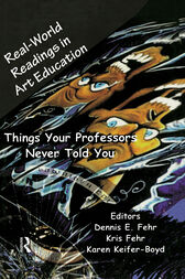 Real-World Readings in Art Education by Dennis E. Fehr