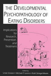 The Developmental Psychopathology of Eating Disorders by Linda Smolak