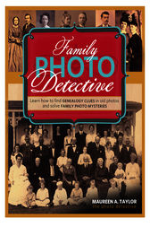 Family Photo Detective by Maureen A. Taylor