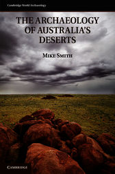 The Archaeology of Australia's Deserts by Mike Smith
