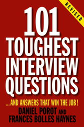 101 Toughest Interview Questions by Daniel Porot