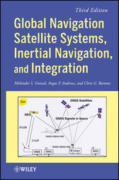 Global Navigation Satellite Systems, Inertial Navigation, and Integration by Mohinder S. Grewal
