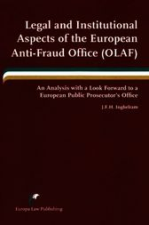 Legal and Institutional Aspects of the European Anti-fraud Office (OLAF) by J. F. H. Inghelram