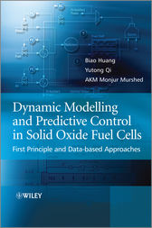 Dynamic Modeling and Predictive Control in Solid Oxide Fuel Cells by Biao Huang