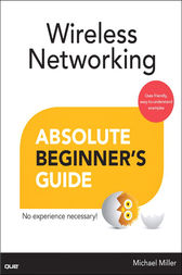 Wireless Networking Absolute Beginner's Guide by Michael Miller