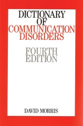 Dictionary of Communication Disorders by David Morris