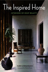 The Inspired Home by Karen Lehrman Bloch