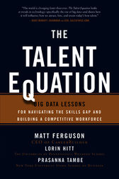 The Talent Equation: Big Data Lessons for Navigating the Skills Gap and Building a Competitive Workforce by Matt Ferguson