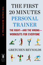 The First 20 Minutes Personal Trainer by Gretchen Reynolds