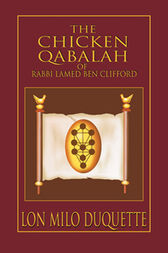 The Chicken Qabalah of Rabbi Lamed Ben Clifford by Lon Milo DuQuette