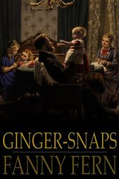 Ginger-Snaps by Fanny Fern