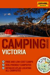 Camping around Victoria by Explore Australia Publishing