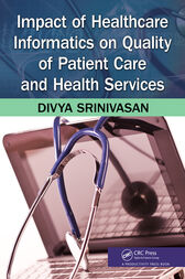 Impact of Healthcare Informatics on Quality of Patient Care and Health Services by Divya Srinivasan Sridhar