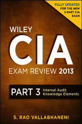 Wiley CIA Exam Review 2013, Internal Audit Knowledge Elements by S. Rao Vallabhaneni