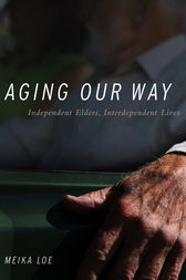 Aging Our Way by Meika Loe
