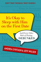 It's Okay to Sleep with Him on the First Date by Andrea Syrtash