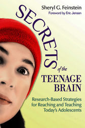Secrets of the Teenage Brain by Sheryl G. Feinstein