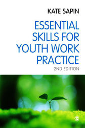 Essential Skills for Youth Work Practice by Kate Sapin