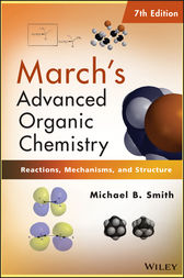 March's Advanced Organic Chemistry by Michael B. Smith