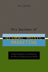 This Business of Global Music Marketing by Tad Lathrop
