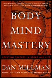 Body Mind Mastery by Dan Millman