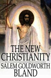 The New Christianity by Salem Goldworth Bland