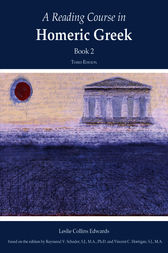 A Reading Course in Homeric Greek, Book 2 by Leslie Collins Edwards