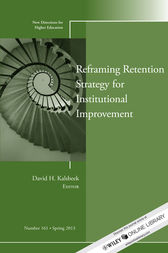 Reframing Retention Strategy for Institutional Improvement by David H. Kalsbeek