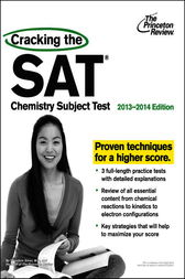 Cracking the SAT Chemistry Subject Test, 2013-2014 Edition by Princeton Review