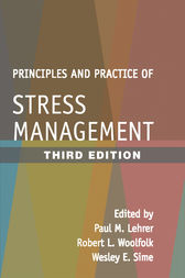 Principles and Practice of Stress Management, Third Edition by Paul M. Lehrer