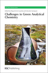 Challenges in Green Analytical Chemistry by Miguel de la Guardia