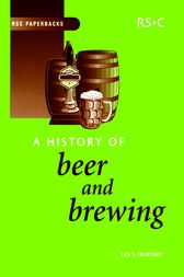 A History of Beer and Brewing by Ian S Hornsey
