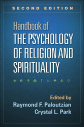 Handbook of the Psychology of Religion and Spirituality, Second Edition by Raymond F. Paloutzian