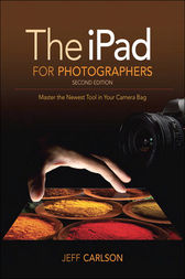 The iPad for Photographers by Jeff Carlson