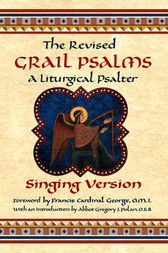 The Revised Grail Psalms - Singing Version by The Benedictine Monks of Conception Abbey