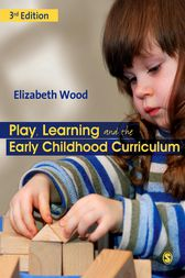 Play, Learning and the Early Childhood Curriculum: SAGE Publications