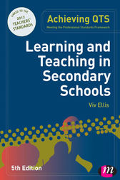 Learning and Teaching in Secondary Schools by Viv Ellis