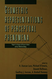 Geometric Representations of Perceptual Phenomena: Papers in Honor of Tarow indow on His 70th Birthday
