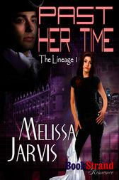 Past Her Time (BookStrand Publishing Romance) by Melissa Jarvis