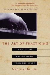 The Art of Practicing by Deline Bruser
