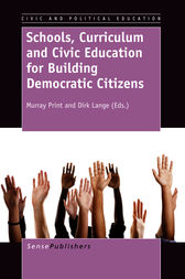 Schools, Curriculum and Civic Education for Building Democratic Citizens by Murray Print