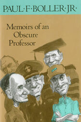 Memoirs of an Obscure Professor by Paul F. Boller