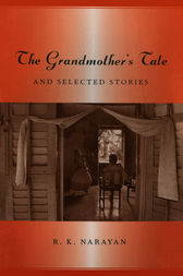 Grandmother's Tale And Selected Stories by R. K. Narayan