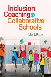 Inclusion Coaching for Collaborative Schools by Toby J. Karten