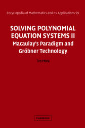 Solving Polynomial Equation Systems II: Macaulay's Paradigm and Gröbner Technology