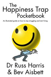 The Happiness Trap Pocketbook by Russ Harris