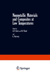 Nonmetallic Materials and Composites at Low Temperatures by A. F. Clark